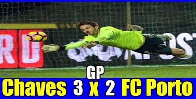 Chaves elimina  o Porto