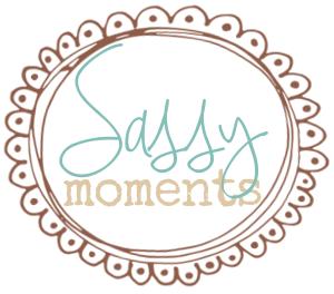 Sassy Moments