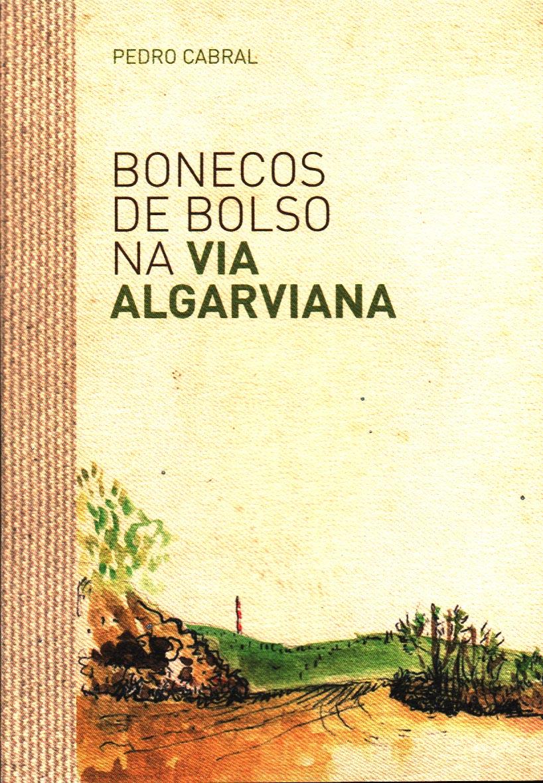 'Bonecos de Bolso na Via Algaraviana'. Pedro Cabral