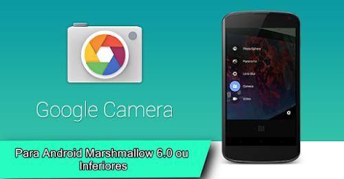 Google Câmera 3.2 para Android Marshmallow 6.0 ou Inferiores