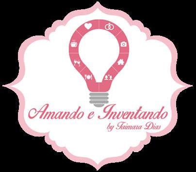 Amando e Inventando - por Taimara Nava