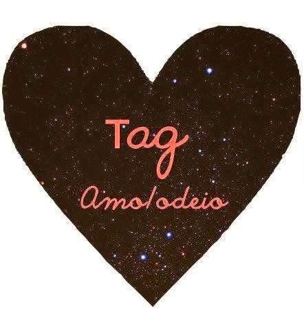 Tag: Amo/ Odeio