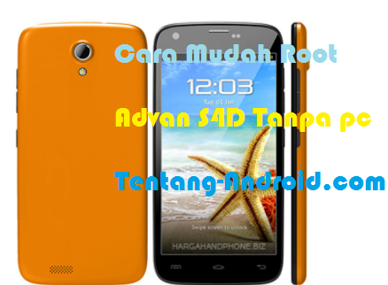 Tutorial cara root advan S4D Tanpa PC