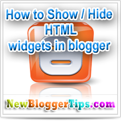 How to Show and Hide Widgets in Blogger ?