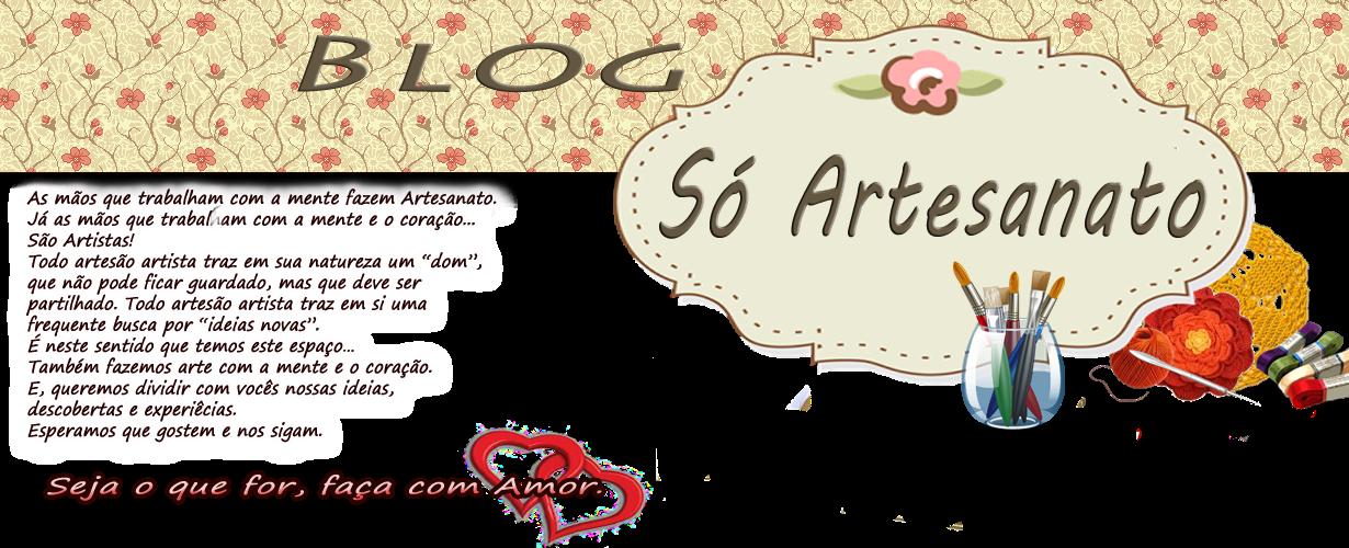 Só Artesanato... Pinturas em tecido, Acrílico, Crochê, Biscuit, Dicas,vídeos aulas