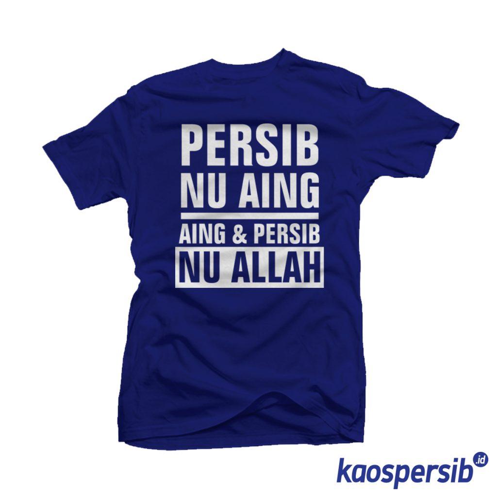 Kaos Persib Nu Aing Aing&Persib Nu Allah