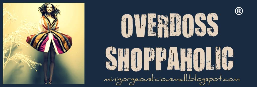 overdoss shoppaholic