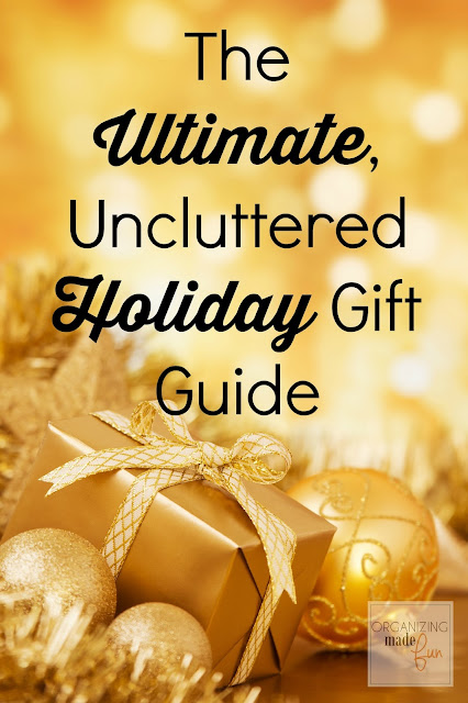 The Ultimate, Uncluttered Holiday Gift Guide :: OrganizingMadeFun.com