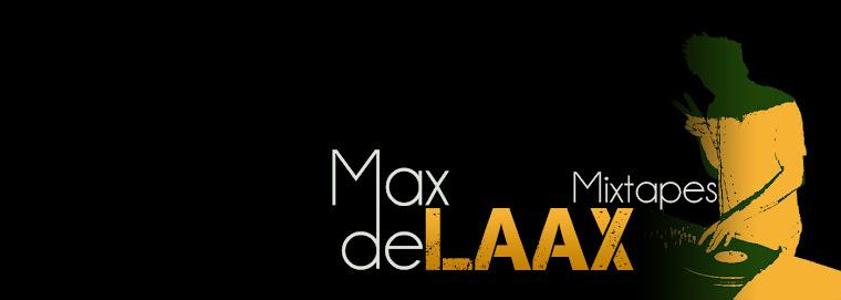 Max de Laax mixtapes