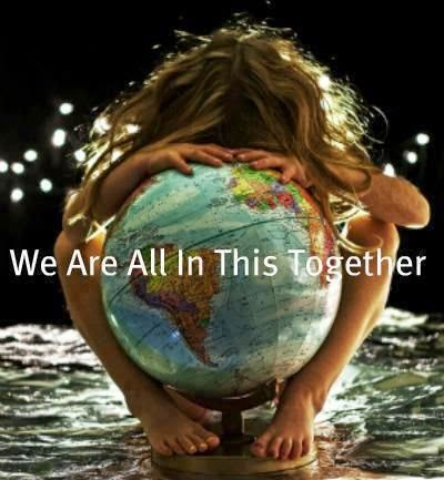 """We are all in this together."" ~ Unknown; Picture of a girl holding a globe of the earth surrounded by water."