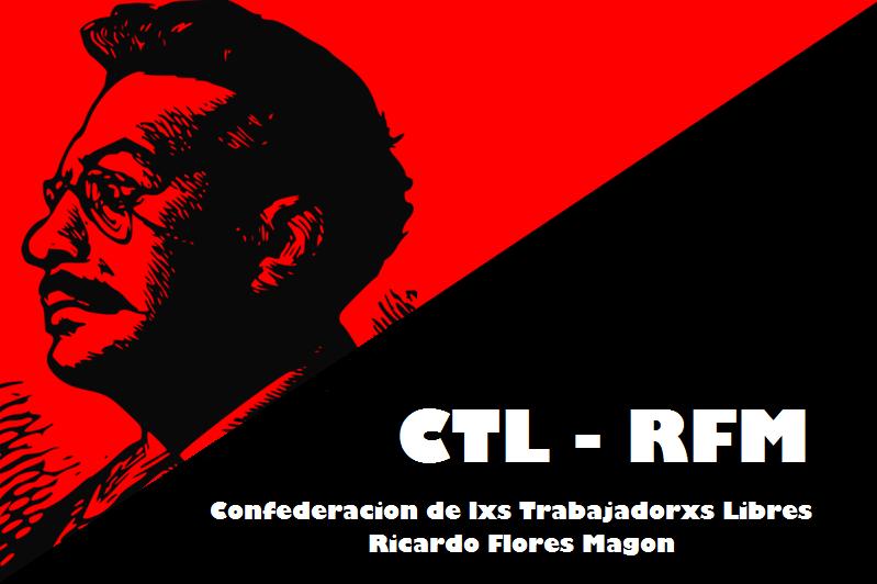 Confederacion de Trabajadorxs Libres - Ricardo Flores Magon