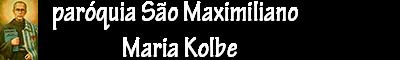 Paróquia São Maximiliano Mª Kolbe