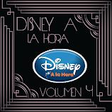 """""""Disney a la Hora VOL.4"""""""