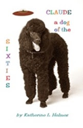 Claude: A Dog of the Sixties