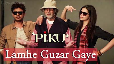 Lamhe Guzar Gaye Lyrics - PIKU - Anupam Roy