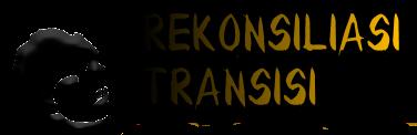 Memahami Makna Rekonsiliasi dan Transisi