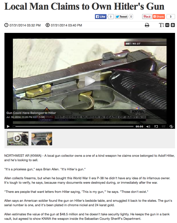 http://www.arkansasmatters.com/story/d/story/local-man-claims-to-own-hitlers-gun/37526/YsRnf8vik0aJHEKr-ZxBkA