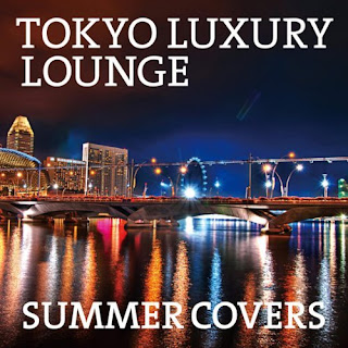 V.A. オムニバス - Tokyo Luxury Lounge Summer Covers