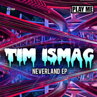 Tim ismag Neverland Ep play me records