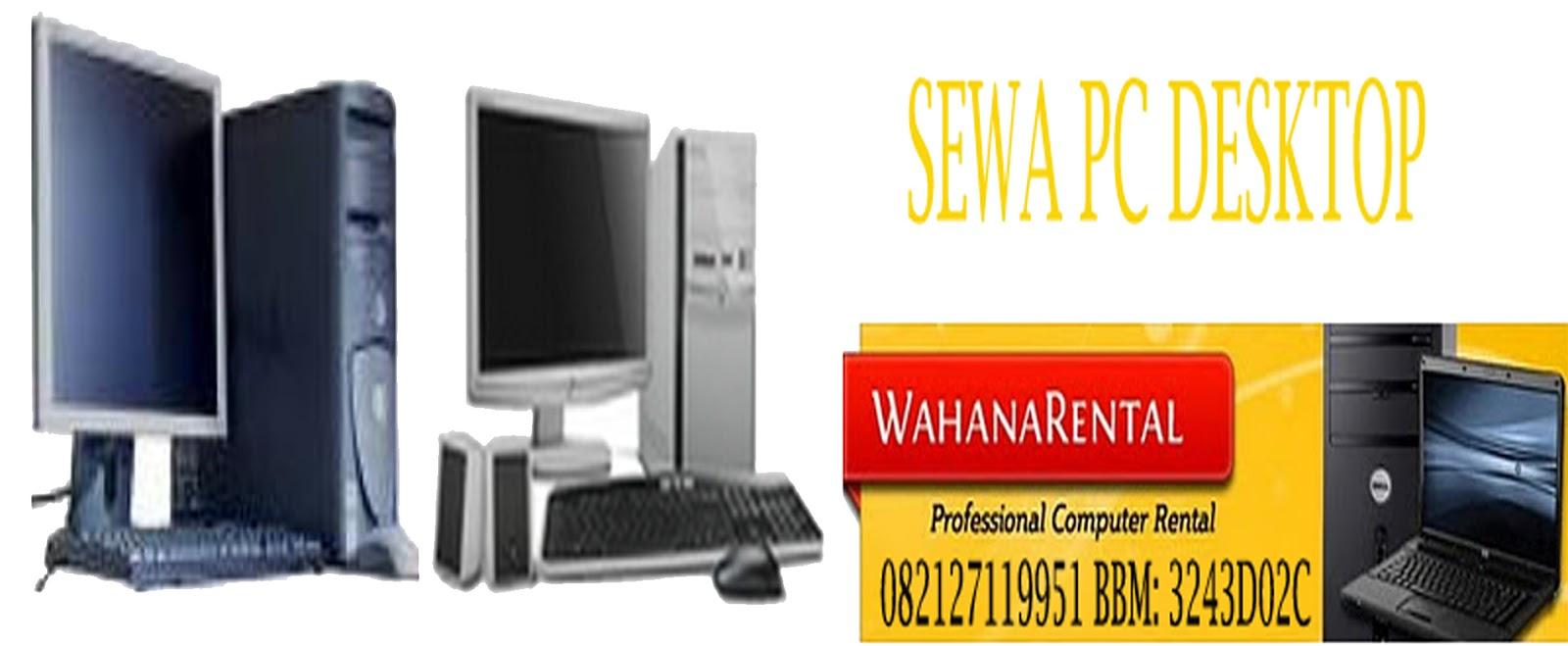 sewa komputer, rental komputer, sewa pc, rental pc desktop