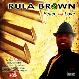 RULA BROWN - Peace and Love, 2 Set CD (34 tracks, Click Pic Below for Track Listing)