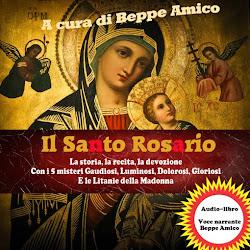 Il Santo Rosario - la storia, la devozione, la recita (con audio-libro omaggio dei 5 misteri)