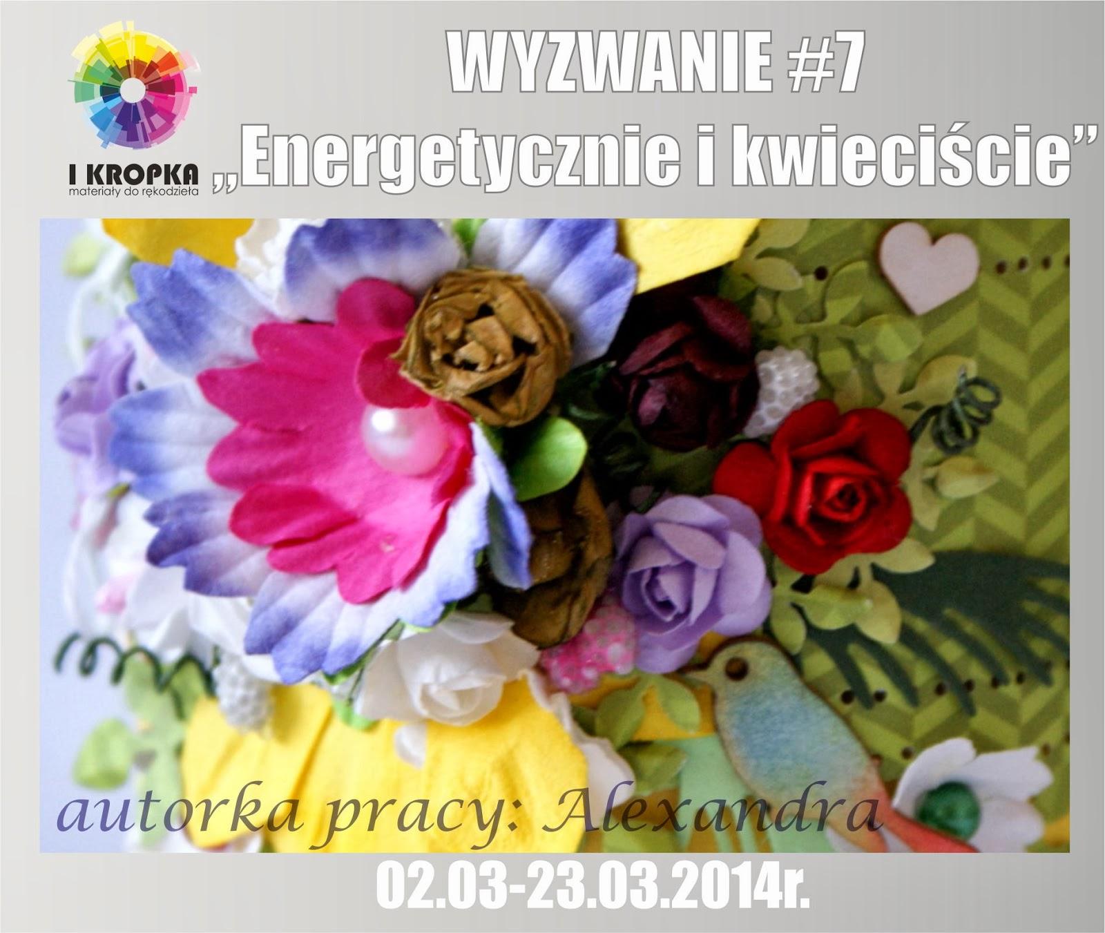 http://pracownia-i-kropka.blogspot.ie/2014/03/wyzwanie-7-energetycznie-i-kwieciscie.html