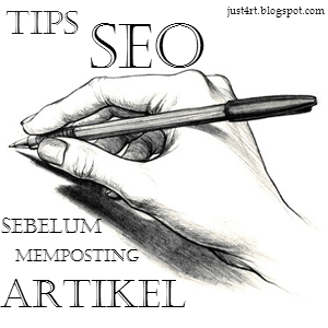 http://www.just4rt.com/2013/05/tips-seo-sebelum-memposting-artikel.html