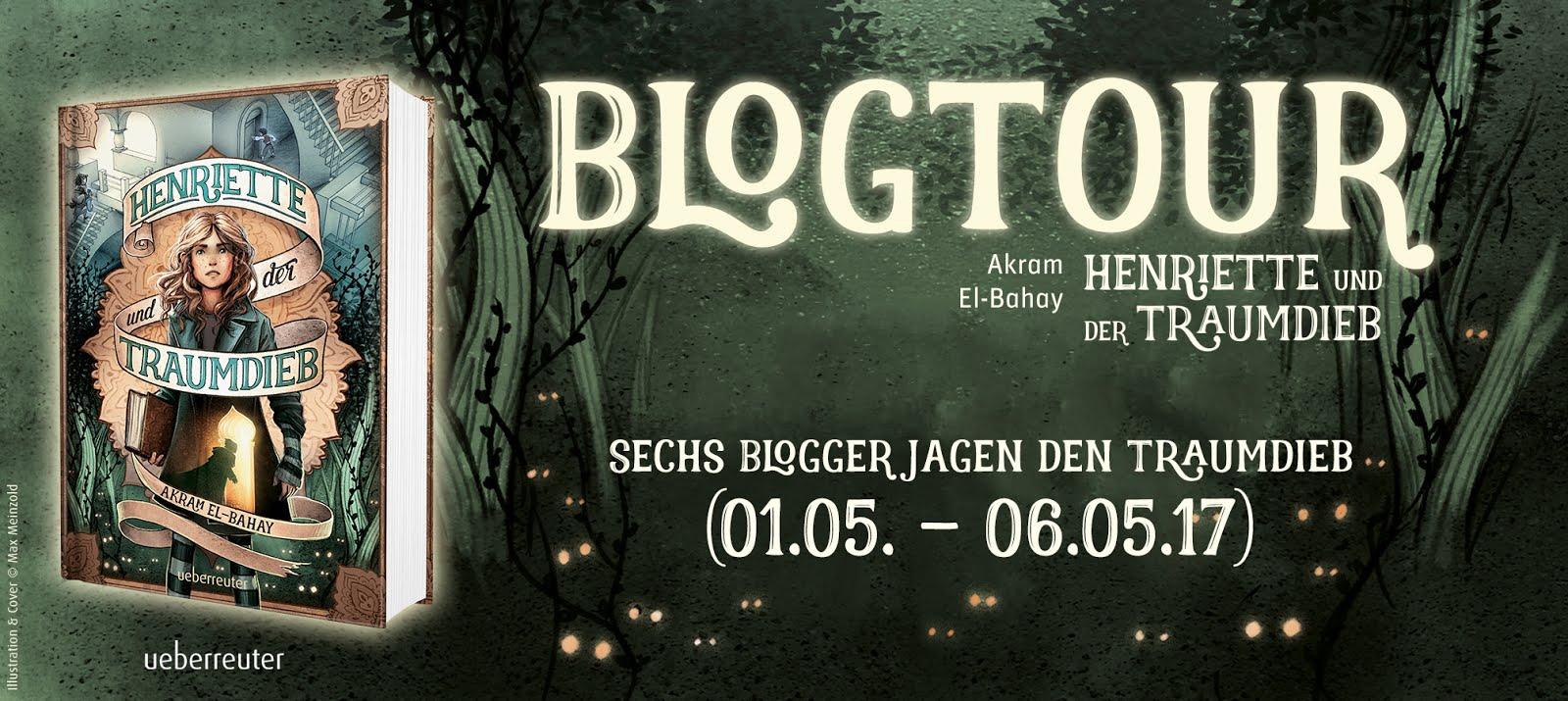 """Blogtour zu """"Henriette und der Traumdieb"""" von Akram El-Bahay ab dem 01.Mai"""