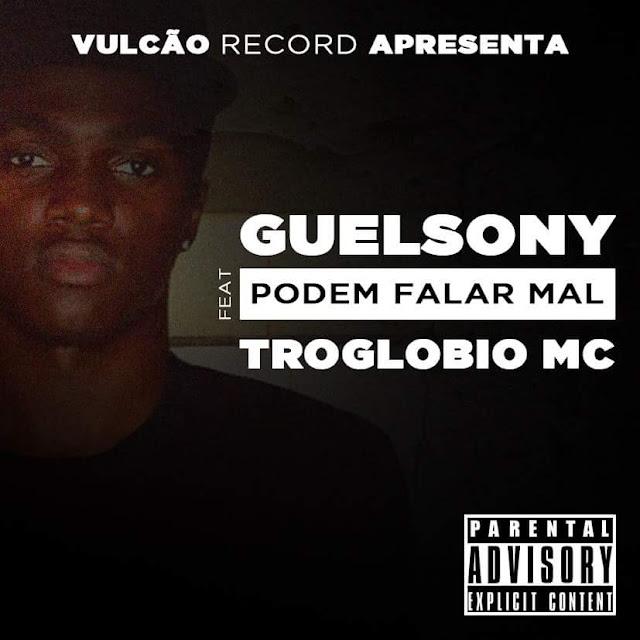 """Guelsony lança o som """"Podem falar mal """" com part. de Troglobio Mc"""