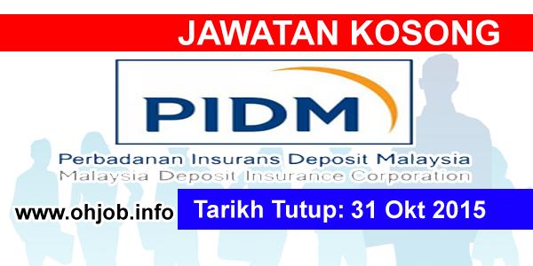 Jawatan Kerja Kosong Perbadanan Insurans Deposit Malaysia (PIDM) logo www.ohjob.info oktober 2015