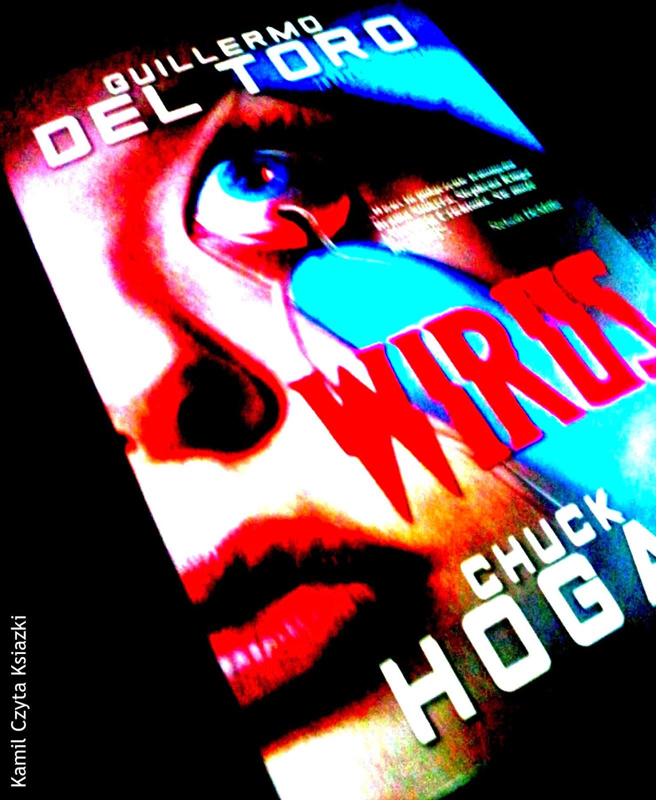 Kamil czyta książki wirus hogan del toro zysk i s-ka recenzja opinia wampiry napięcie mord zaraz wirus robak