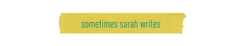 sometimes sarah writes
