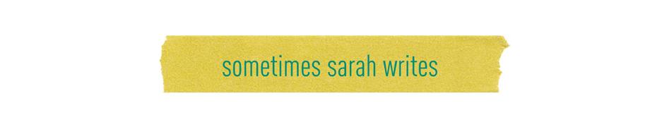 sometimes sarah writes