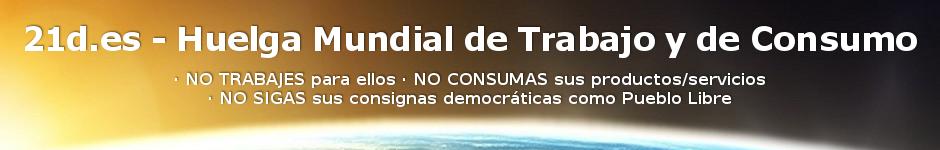 21d.es - Huelga Mundial de Trabajo y Consumo