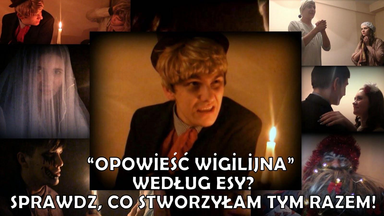 """""""OPOWIEŚĆ WIGILIJNA"""" według Esy!"""