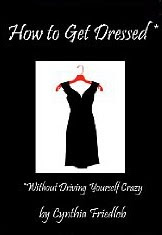How to Get Dressed Without Driving Yourself Crazy