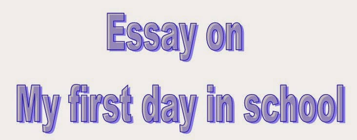 My first day at school essay