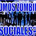 Somos Zombies Sociales?