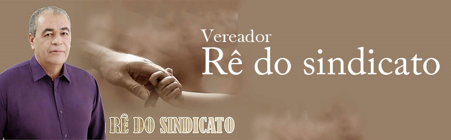 VEREADOR RÊ DO SINDICATO