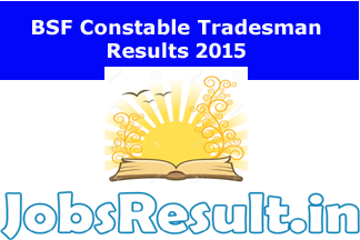 BSF Constable Tradesman Results 2015