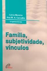 Direito de Família e Literatura - Família, Subjetividade e Vínculos