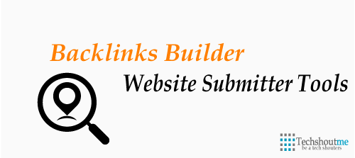 Backlinks Builder,  Website Submitter Tools