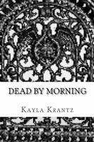 Dead by Morning (Kayla Krantz)