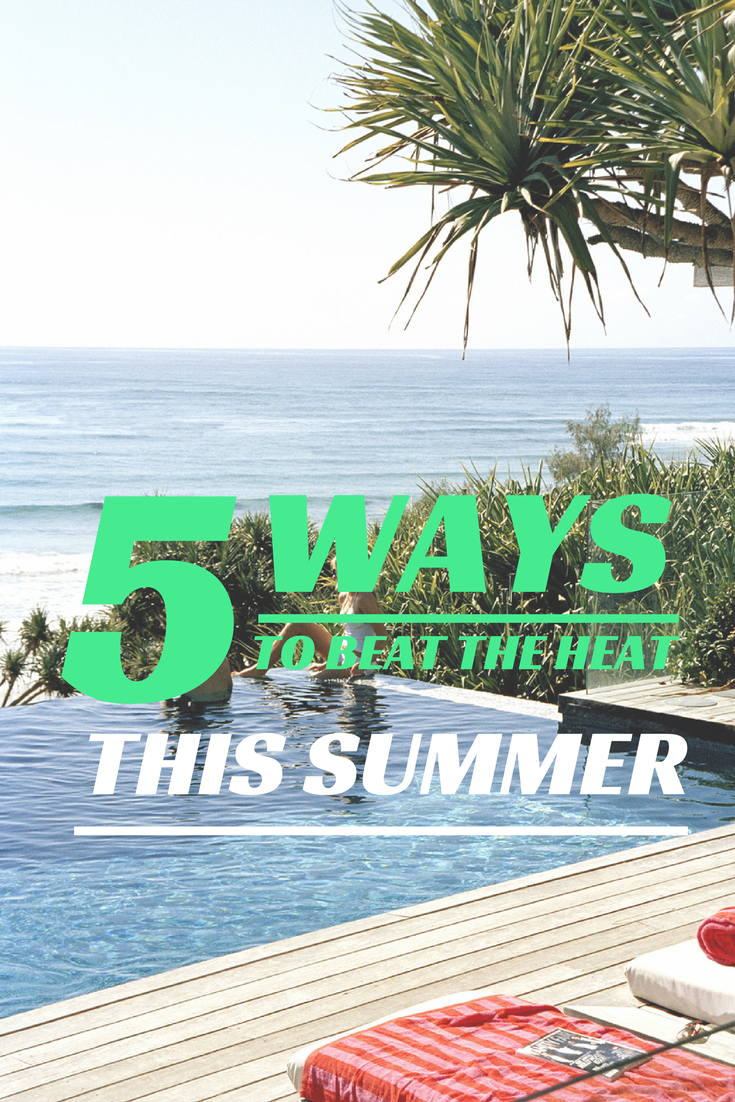 5 Ways to Beat the Heat This Summer | enjoyingthecourse.com