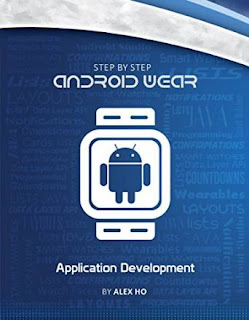 Step-By-Step Android Wearable Application Development