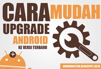 Cara Mudah Upgrade Android ke Versi Terbaru - Drio AC, Dokter Android
