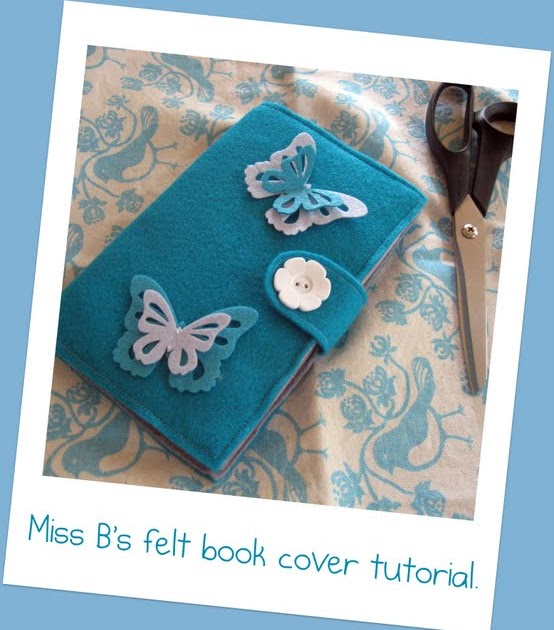 Book Cover With Handles Tutorial ~ Let s go moerkabout miss b felt book cover tutorial