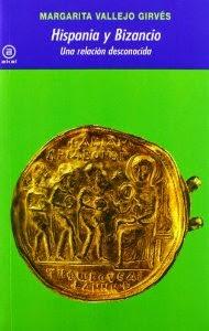 Hispania y Bizancio Una relación desconocida Margarita Vallejo Girvés