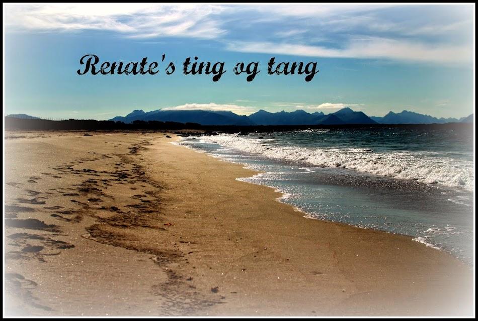 Renate' ting og tang
